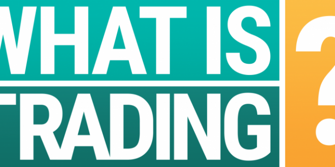 What Is Trading Learnfxtrade
